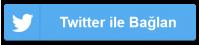 Twitter ile Giriş Yap